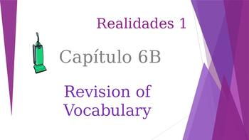 SPANISH - Realidades 1 Capítulo 6B Revision PPT