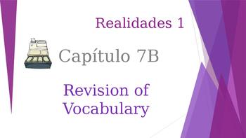 SPANISH - Realidades 1 Capítulo 7B Revision PPT