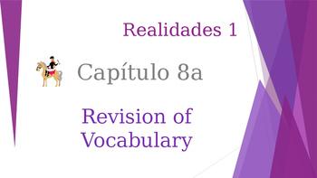 SPANISH - Realidades 1 Capítulo 8A Revision PPT