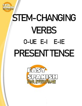 SPANISH: STEM CHANGING VERBS PRESENT TENSE O-UE E-I E-IE.