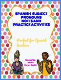 SPANISH    SUBJECT PRONOUNS NOTES AND PRACTICE ACTIVITIES