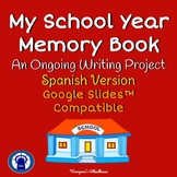 SPANISH School Memory Book Ongoing Writing for Google Slides™ Distance Learning