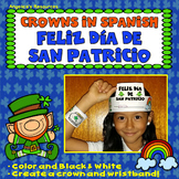 Spanish St. Patrick's Day : Crowns & Wristbands - Dia de San Patricio - Craft