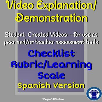 SPANISH Student Video Demonstration/Explanation Project Rubric/Assessment