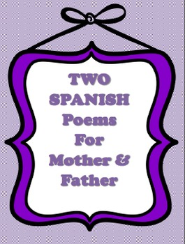 SPANISH Two Poems One For MOM & One for DAD With/Imagery Opportunity