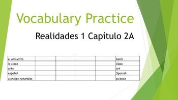 SPANISH - VOCABULARY PRACTICE - Realidades 1 Capítulo 2A