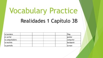 SPANISH - VOCABULARY PRACTICE - Realidades 1 Capítulo 3B