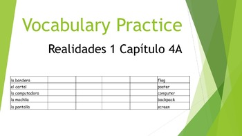 SPANISH - VOCABULARY PRACTICE - Realidades 1 Capítulo 4A