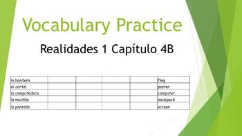 SPANISH - VOCABULARY PRACTICE - Realidades 1 Capítulo 4B