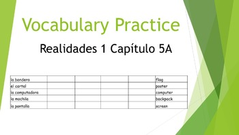 SPANISH - VOCABULARY PRACTICE - Realidades 1 Capítulo 5A