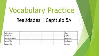 SPANISH - VOCABULARY PRACTICE - Realidades 1 Capítulo 5A
