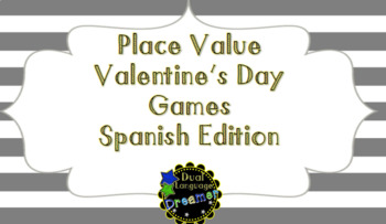 SPANISH Valentine's Day Place Value Games