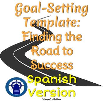 SPANISH Version Goal-Setting Template and Graphic Organizers