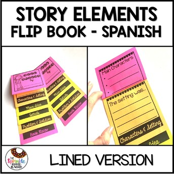 Spanish Story Elements Flip Book Written Version