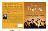 SPEAK TAGALOG, A Basic Primer by Juanita De Guzman Gutierrez,