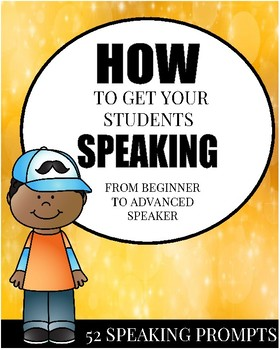 SPEAKING PROMPTS - FROM BEGINNER TO ADVANCED SPEAKER