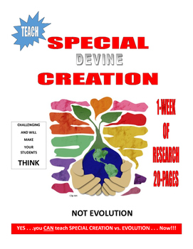 SPECIAL CREATION vs EVOLUTION IN-CLASS RESEARCH  18-PAGES