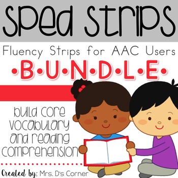 SPED Strips BUNDLE {Fluency Strips for SPED} Core Vocabulary Sentence Strips AAC