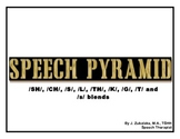 SPEECH PYRAMID for ARTICULATION: ch, sh, l, t, k, g, th, s, f, v, r & s blends