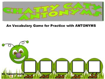 SPEECH THERAPY:  CHATTY CATY ANTONYMS
