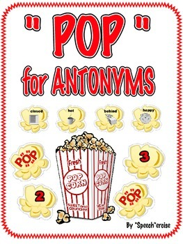 "SPEECH THERAPY:  ""POP"" for ANTONYMS"