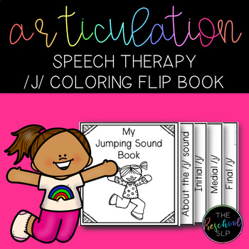 SPEECH THERAPY: /j/ Articulation Coloring Flip Book w/ Speech Sound Cues