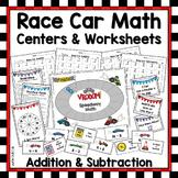 RACE CAR MATH Bundle | Centers & Worksheets for Addition & Subtraction