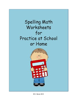 SPELLING MATH WORKSHEETS FOR PRACTICE AT SCHOOL OR HOME