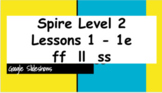 SPIRE Level 2 Slideshows for ff ll ss Lessons(1-1e)- Great for Distance Learning