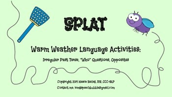 """SPLAT-Irregular Past, """"Who"""" Questions, Opposites"""