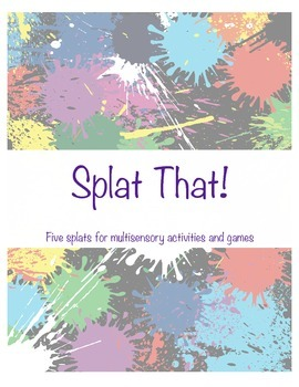 SPLAT THAT!  Five paint splats for multisensory instruction