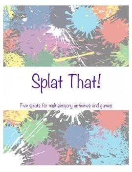 SPLAT THAT!  Five paint splats for multisensory instruction
