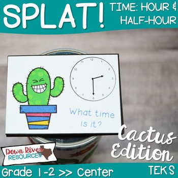 SPLAT! Time to the Hour and Half Hour Math Center- Telling Time- Cactus {TEKS}