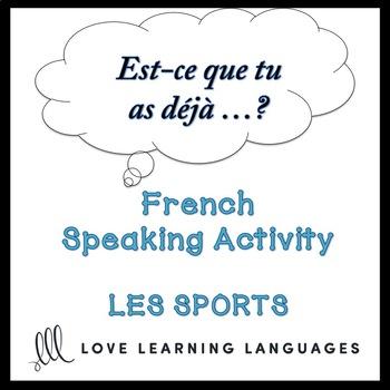 SPORTS French Speaking Activity:  Est-ce que tu as déjà…?