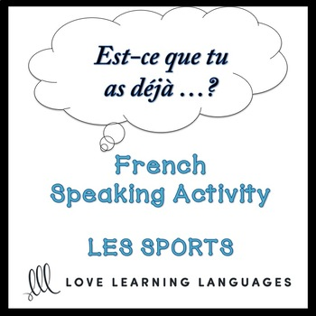 SPORTS French Find Someone Who Activity:  Est-ce que tu as déjà…?