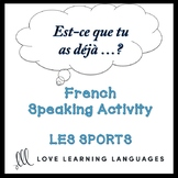 SPORTS French Speaking Activity:  Est-ce que tu as déjà…?
