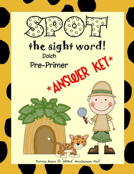SPOT the sight word!  ANSWER KEY - Dolch Pre-Primer
