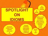 SPOTLIGHT on IDIOMS