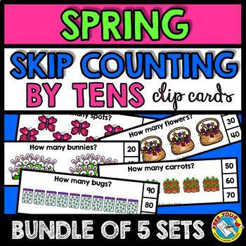 SPRING ACTIVITIES KINDERGARTEN, FIRST GRADE (SKIP COUNTING BY 10S CENTERS)