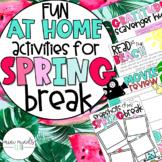 SPRING BREAK DIGITAL- At home activites