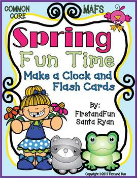 SPRING FUN TIME CLOCK AND FLASH CARDS  FIRST GRADE COMMON CORE MAFS