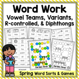 SPRING WORD SORTS AND GAMES  - Vowel Teams, R-Controlled Vowels and More!
