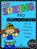 SPRING Into Writing! Writing Prompts & Writing Pages