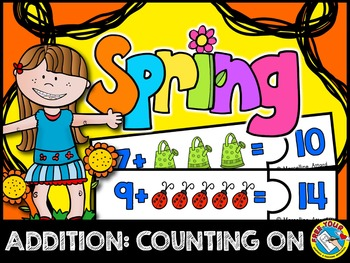 SPRING MATH CENTERS●SPRING ADDITION COUNTING ON STRATEGY●SPRING ADDITION CENTERS