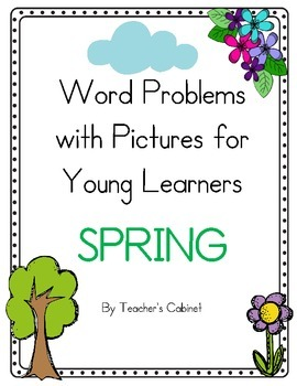SPRING Math Word Problem Pack for Young Learners {With Pictures}