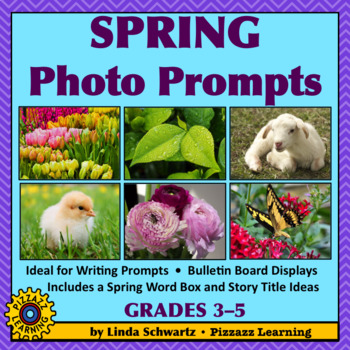 SPRING PHOTO PROMPTS • 28 FULL-COLOR PHOTOS • GRADES 3–5