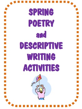 SPRING POETRY & DESCRIPTIVE WRITING ACTIVITIES - 8 worksheets