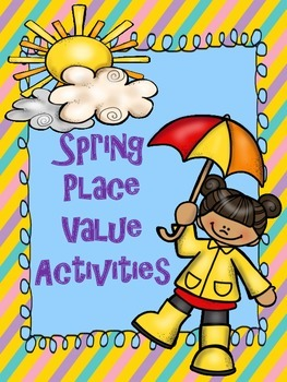 """""""SPRING"""" Place Value Activities"""