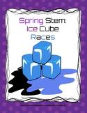 SPRING STEM Lesson (K-2) -Ice Cube Races