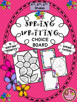 SPRING WRITING Choice Board - 4TH, 5TH, 6TH GRADES